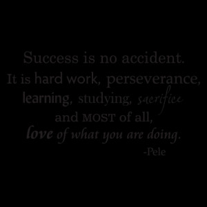 Success Is No Accident Pele Wall Quotes™ Decal