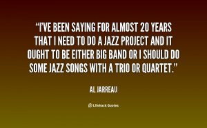 ve been saying for almost 20 years that I need to do a jazz project ...