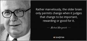 Quotes by Michael Merzenich