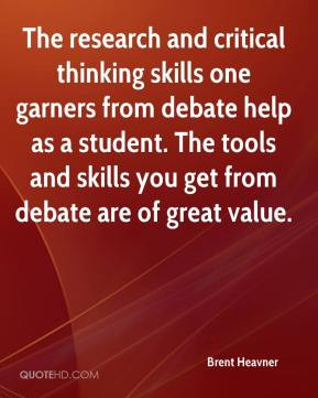 The research and critical thinking skills one garners from debate help ...