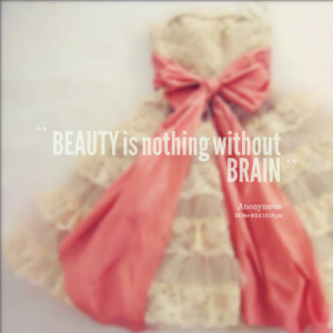 Quotes Picture: beauty is nothing without brain