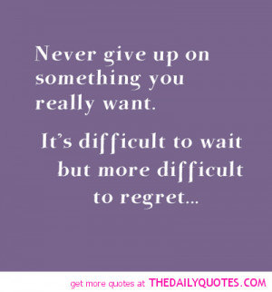 Never Regret Quotes and Sayings http://thedailyquotes.com/post/5854