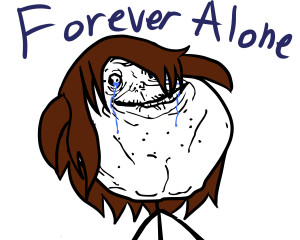 Sad Forever Alone Quotes Forever alone girl