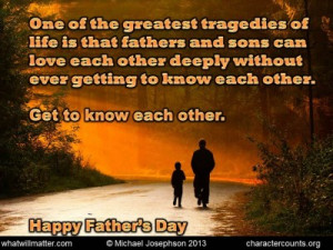 life is the that fathers and sons can love each other deeply without ...