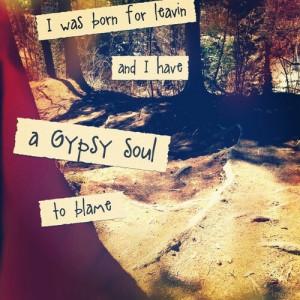 Gypsy Soul...
