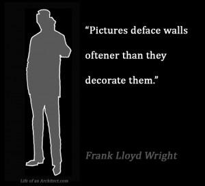 Design Quotes - Frank Lloyd Wright