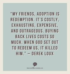 Adoption Quote by Derek Loux; AND adoption Tips! MUST REMEMBER this ...