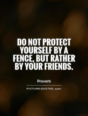 Friend Quotes Proverb Quotes Protection Quotes
