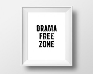 Drama Free Zone Typography Quote Inspirational Art Black & White ...