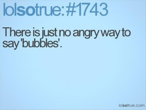 funny quotes about bubbles