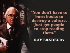 Ray Bradbury quote.