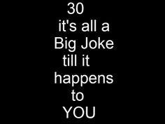 ... joke till it happens to you save to folder funny jokes funny 30 year