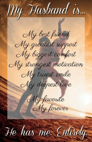 My husband is...My best friend, my greatest support, my biggest ...