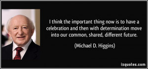 More Michael D. Higgins Quotes
