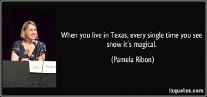 When you live in Texas, every single time you see snow it's magical ...