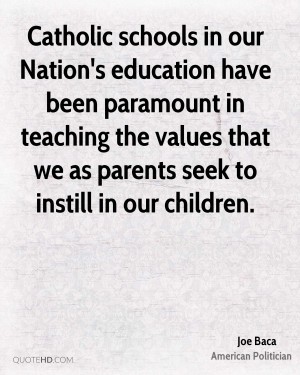 Catholic schools in our Nation's education have been paramount in ...