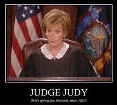 Judge Judy Rocks! Judge Judy Funny, Judge Judy Meme, Judges Judy, Judy ...