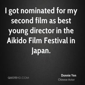 Donnie Yen - I got nominated for my second film as best young director ...