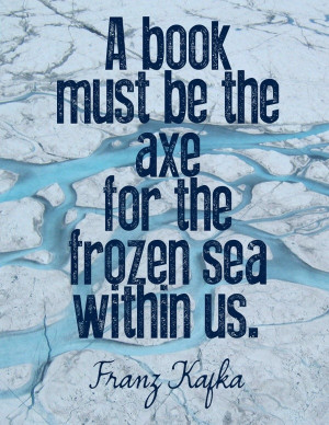 Franz kafka, quotes, sayings, about book, inspirational quote