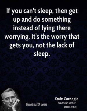 If you can't sleep, then get up and do something instead of lying ...