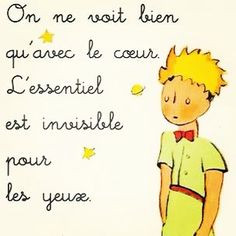 Le Petit Prince - my other all-time favorite quote. Thank you, Mr ...