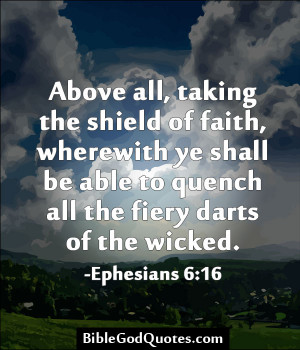... Shield Of Faith Where With Ye Shall Be Able To Quench - Faith Quotes