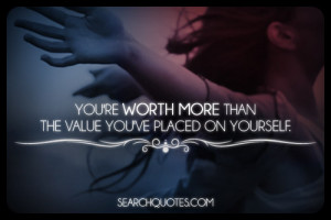 ... , self worth, value, self empowerment, inspirational, positive Quotes