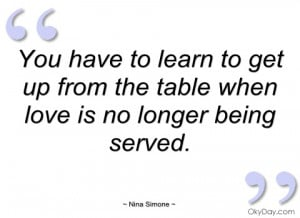 you have to learn to get up from the table nina simone