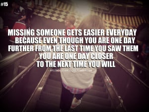 missing someone gets easier everydaybecause even though you are one ...