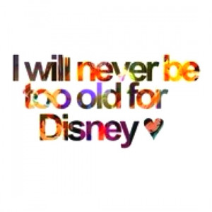 disney, dream, life, never grow up, quotes, true story