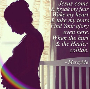 ... after the storm, pregnancy after miscarriage, MercyMe, hold on to HOPE