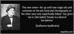 new union—for up until now stage sets and costumes on the one hand ...