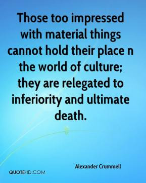 Those too impressed with material things cannot hold their place n the ...