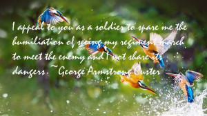 Favorite George Armstrong Custer Quotes