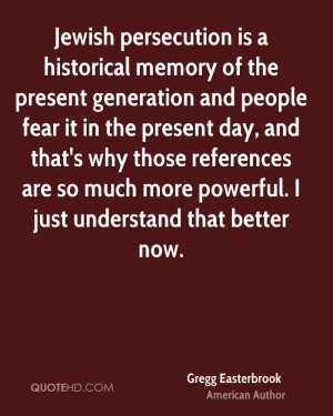 Jewish persecution is a historical memory of the present generation ...