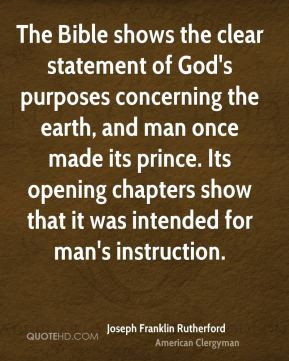 The Bible shows the clear statement of God's purposes concerning the ...