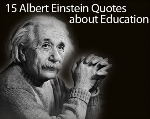 Albert Einstein Quotes on Education: 15 of His Best Quotes
