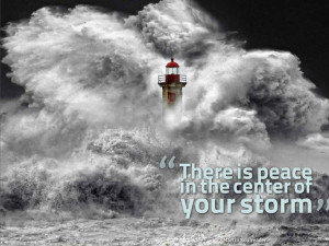 There is Peace in the center of your storm