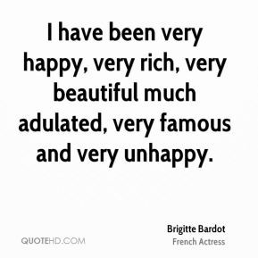Brigitte Bardot - I have been very happy, very rich, very beautiful ...