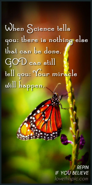... Quotes, Inspiration Science Quotes, Miracle Quotes, Inspirational