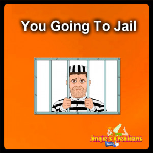 You Going To Jail