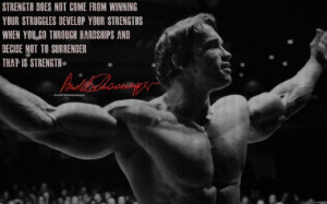 arnold_schwarzenegger_picture quote_about strength and winning
