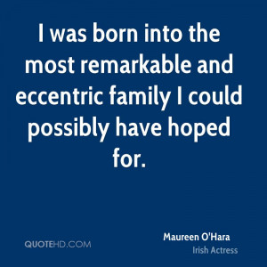was born into the most remarkable and eccentric family I could ...