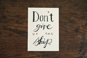 Nautical Quote, Sea Quote, Ship Quote, Courage Quote, Don't Give Up ...