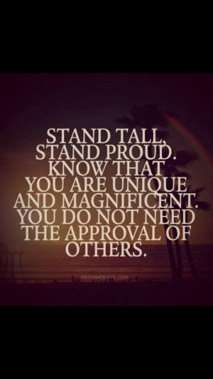 Stand tall and proud...I have the