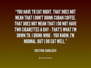 quote-Cristina-Saralegui-you-have-to-eat-right-that-does-213299.png