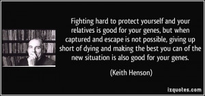 hard to protect yourself and your relatives is good for your genes ...