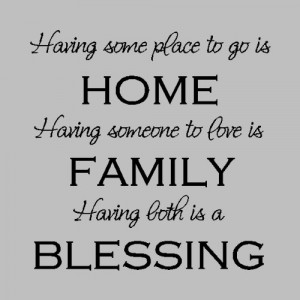 Having some place to go is home...Family Wall Quotes Words Sayings ...
