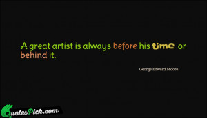 Great Artist Is Always by george-edward-moore Picture Quotes
