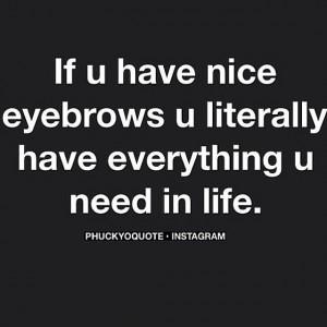 Just saying #phuckyoquotes #eyebrowsituation #naturel # ...
